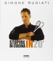 Stupire in cucina in 20'