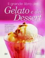 Il grande libro del gelato e dei dessert