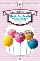 Le cento migliori ricette di dolci e torte per le feste dei bambini (eNewton Zeroquarantanove)