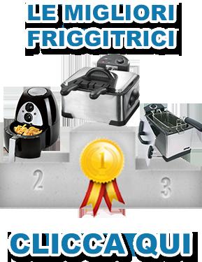 Le migliori friggitrici scelte per te!